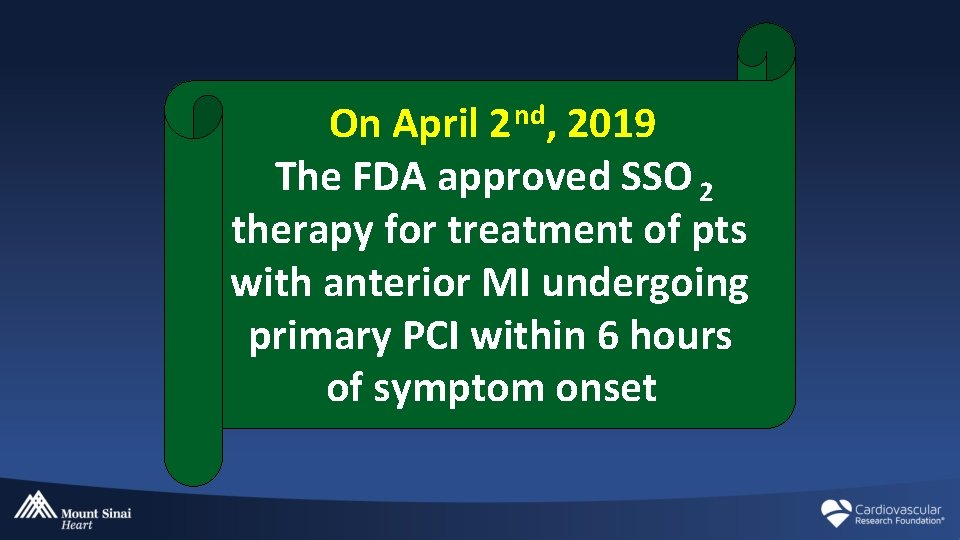 On April 2 nd, 2019 The FDA approved SSO 2 therapy for treatment of