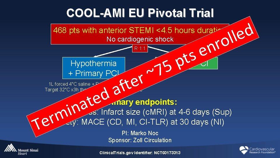 COOL-AMI EU Pivotal Trial d e l l o 468 pts with anterior STEMI