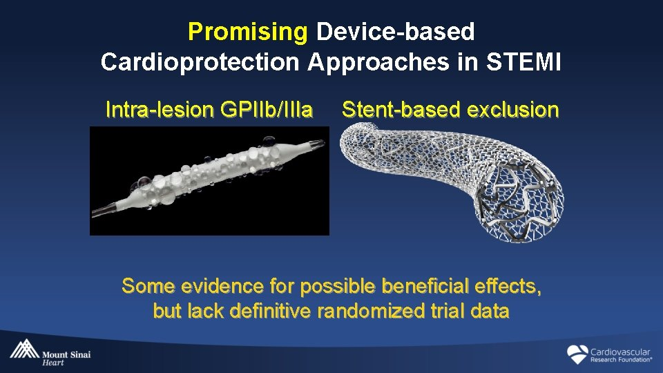 Promising Device-based Cardioprotection Approaches in STEMI Intra-lesion GPIIb/IIIa Stent-based exclusion Some evidence for possible