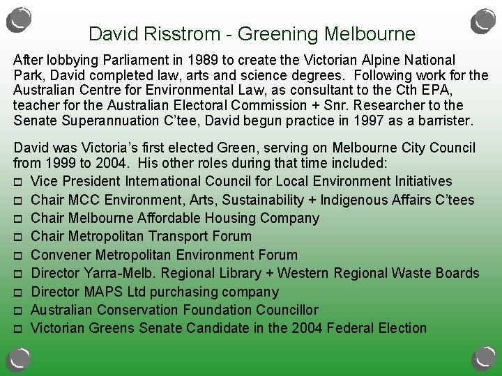 David Risstrom - Greening Melbourne After lobbying Parliament in 1989 to create the Victorian