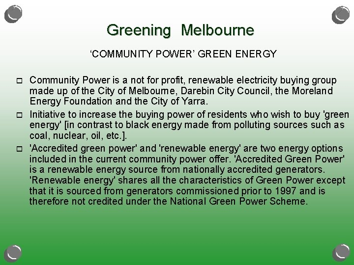 Greening Melbourne 'COMMUNITY POWER' GREEN ENERGY o o o Community Power is a not