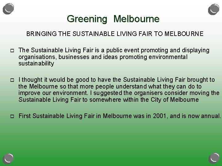 Greening Melbourne BRINGING THE SUSTAINABLE LIVING FAIR TO MELBOURNE o The Sustainable Living Fair