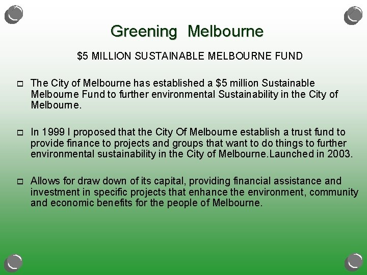 Greening Melbourne $5 MILLION SUSTAINABLE MELBOURNE FUND o The City of Melbourne has established