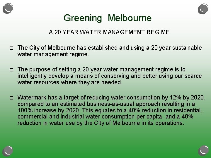 Greening Melbourne A 20 YEAR WATER MANAGEMENT REGIME o The City of Melbourne has