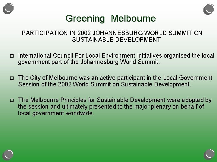 Greening Melbourne PARTICIPATION IN 2002 JOHANNESBURG WORLD SUMMIT ON SUSTAINABLE DEVELOPMENT o International Council