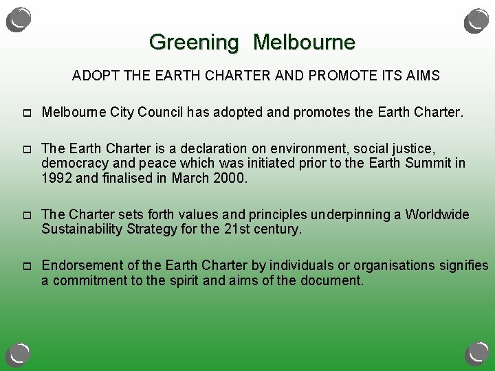 Greening Melbourne ADOPT THE EARTH CHARTER AND PROMOTE ITS AIMS o Melbourne City Council