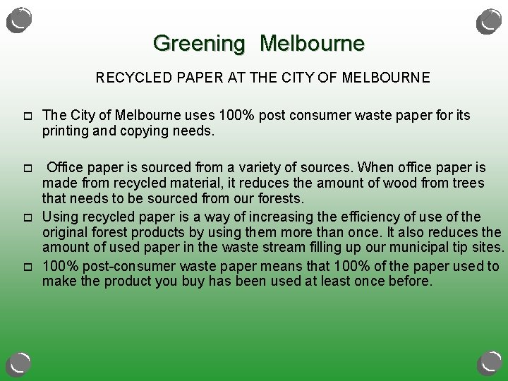 Greening Melbourne RECYCLED PAPER AT THE CITY OF MELBOURNE o The City of Melbourne