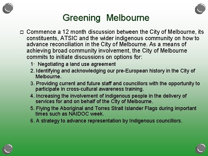 Greening Melbourne o Commence a 12 month discussion between the City of Melbourne, its