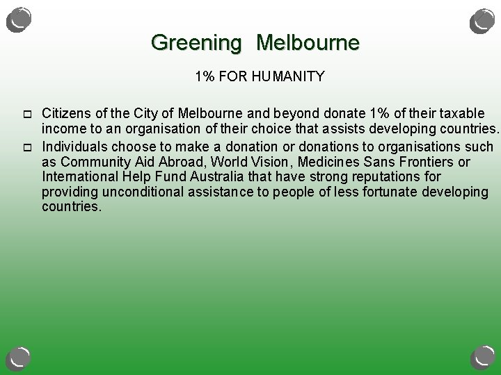 Greening Melbourne 1% FOR HUMANITY o o Citizens of the City of Melbourne and