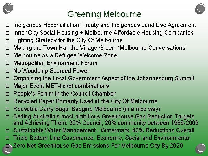 Greening Melbourne o o o o Indigenous Reconciliation: Treaty and Indigenous Land Use Agreement
