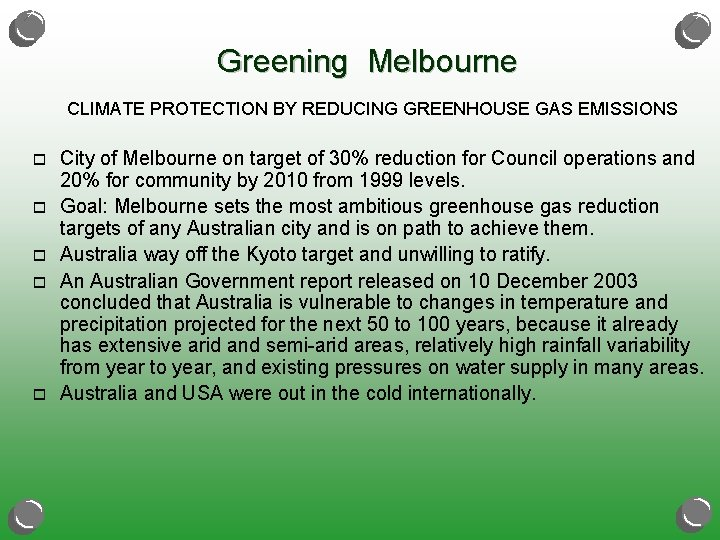 Greening Melbourne CLIMATE PROTECTION BY REDUCING GREENHOUSE GAS EMISSIONS o o o City of