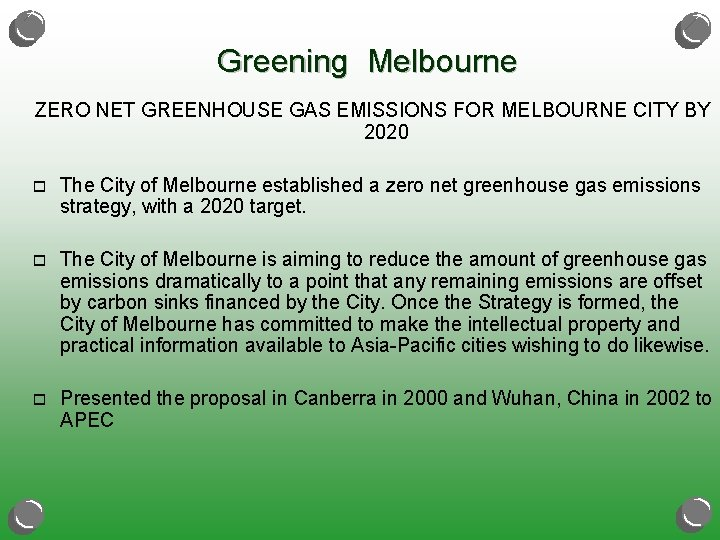 Greening Melbourne ZERO NET GREENHOUSE GAS EMISSIONS FOR MELBOURNE CITY BY 2020 o The