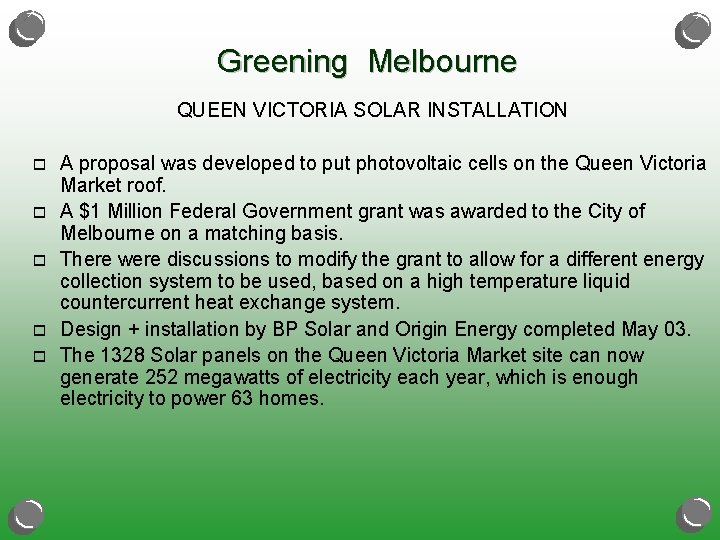 Greening Melbourne QUEEN VICTORIA SOLAR INSTALLATION o o o A proposal was developed to