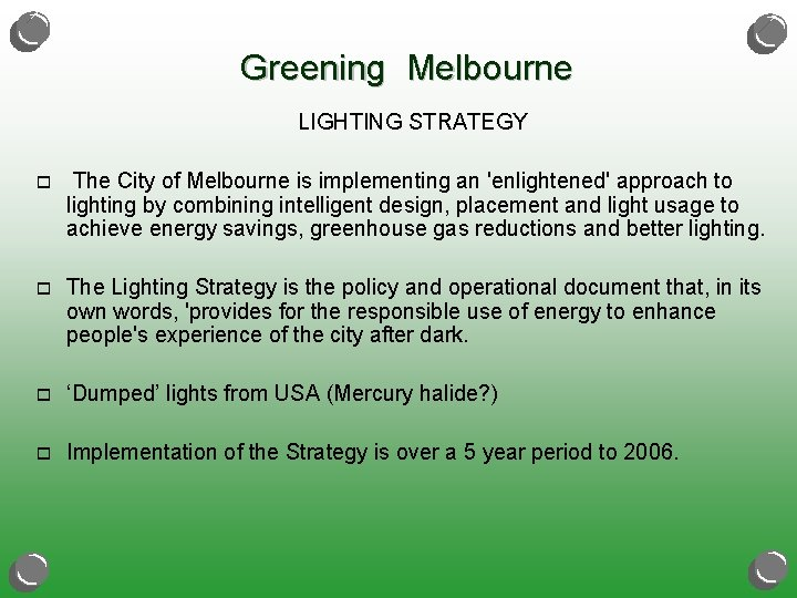 Greening Melbourne LIGHTING STRATEGY o The City of Melbourne is implementing an 'enlightened' approach