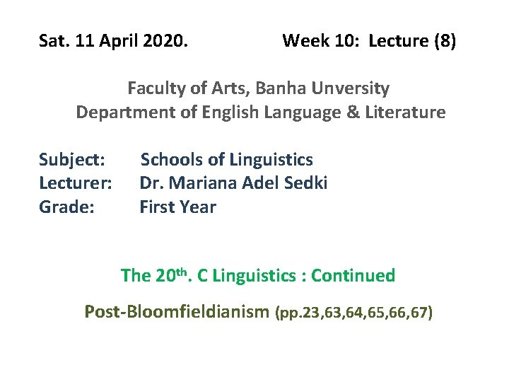 Sat. 11 April 2020. Week 10: Lecture (8) Faculty of Arts, Banha Unversity Department