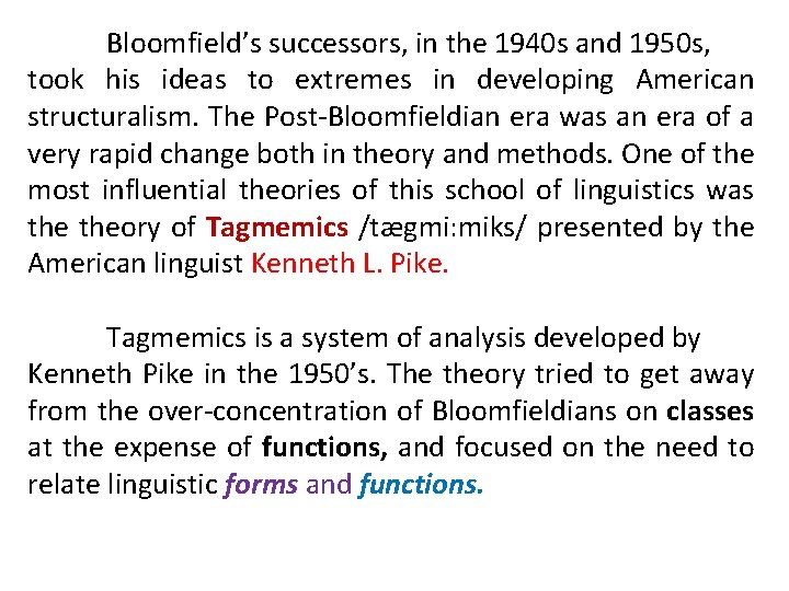 Bloomfield's successors, in the 1940 s and 1950 s, took his ideas to extremes