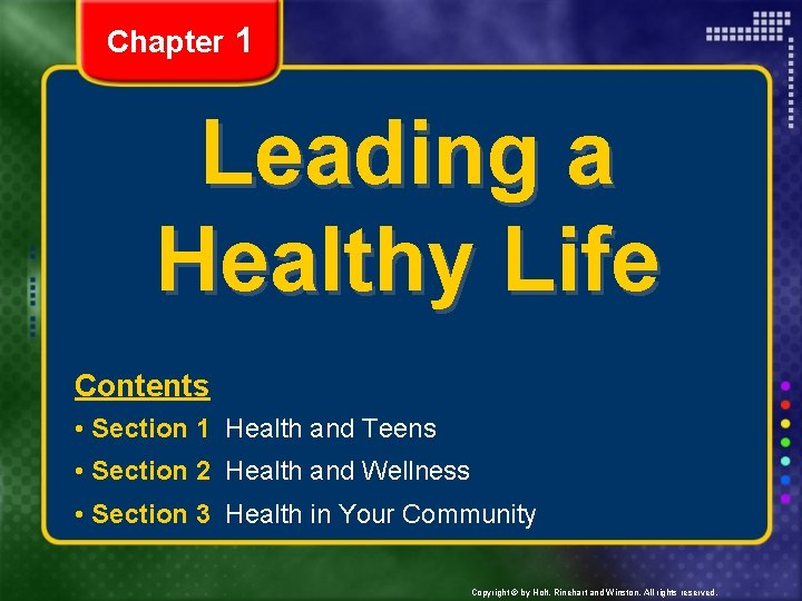 Chapter 1 Leading a Healthy Life Contents • Section 1 Health and Teens •