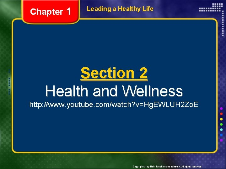 Chapter 1 Leading a Healthy Life Section 2 Health and Wellness http: //www. youtube.