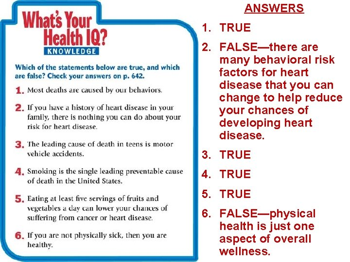 ANSWERS 1. TRUE 2. FALSE—there are many behavioral risk factors for heart disease that