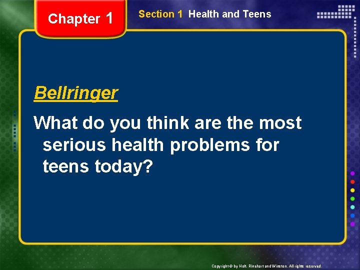 Chapter 1 Section 1 Health and Teens Bellringer What do you think are the