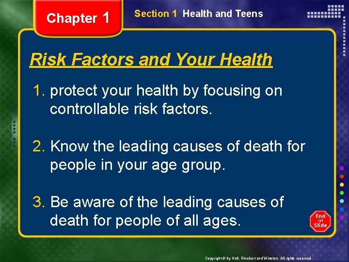 Chapter 1 Section 1 Health and Teens Risk Factors and Your Health 1. protect