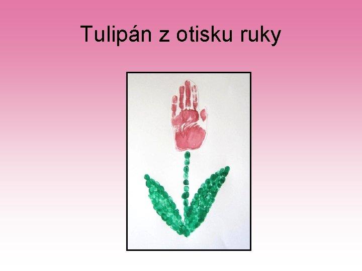Tulipán z otisku ruky