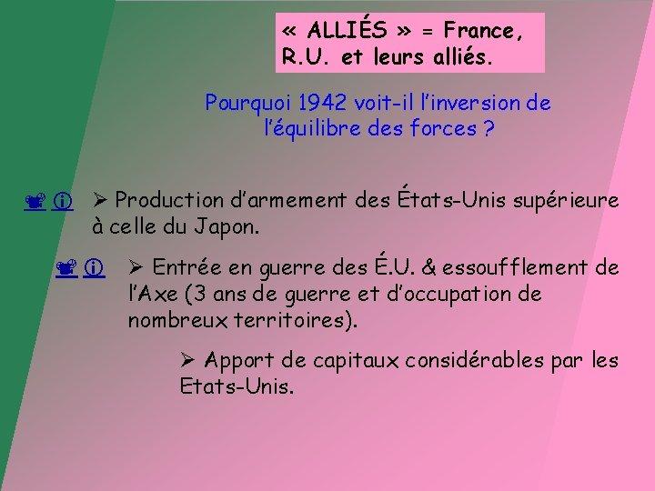 « ALLIÉS » AXE = Allemagne = France, et R. U. et leurs