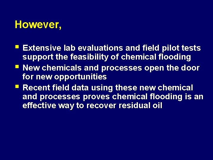 However, § Extensive lab evaluations and field pilot tests § § support the feasibility
