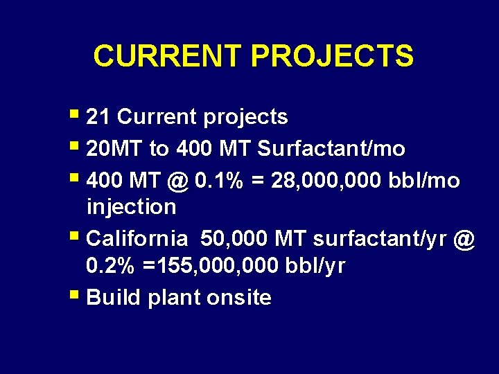 CURRENT PROJECTS § 21 Current projects § 20 MT to 400 MT Surfactant/mo §