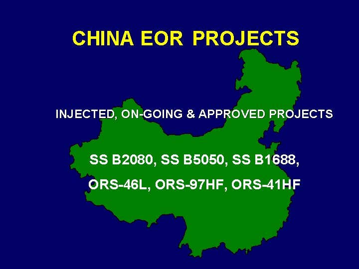 CHINA EOR PROJECTS INJECTED, ON-GOING & APPROVED PROJECTS SS B 2080, SS B 5050,