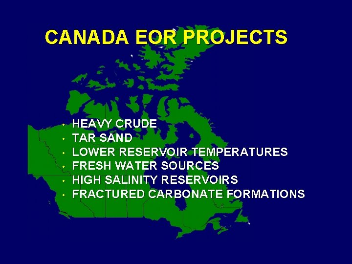 CANADA EOR PROJECTS • • • HEAVY CRUDE TAR SAND LOWER RESERVOIR TEMPERATURES FRESH