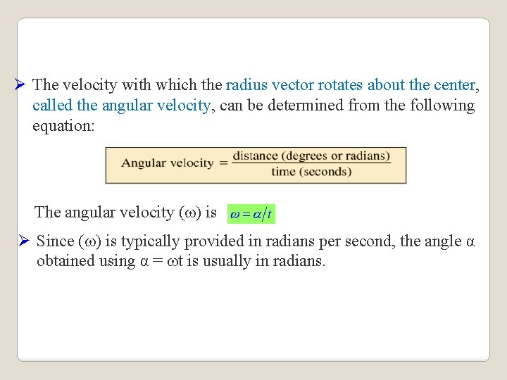 Ø The velocity with which the radius vector rotates about the center, called the