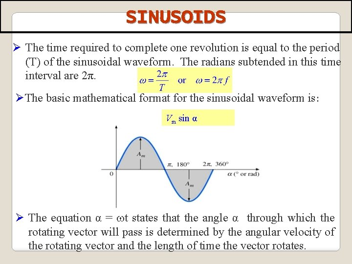SINUSOIDS Ø The time required to complete one revolution is equal to the period