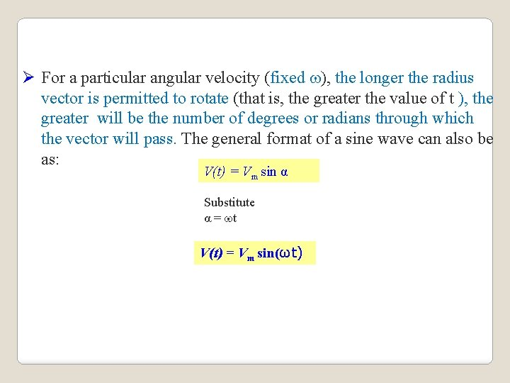 Ø For a particular angular velocity (fixed ), the longer the radius vector is