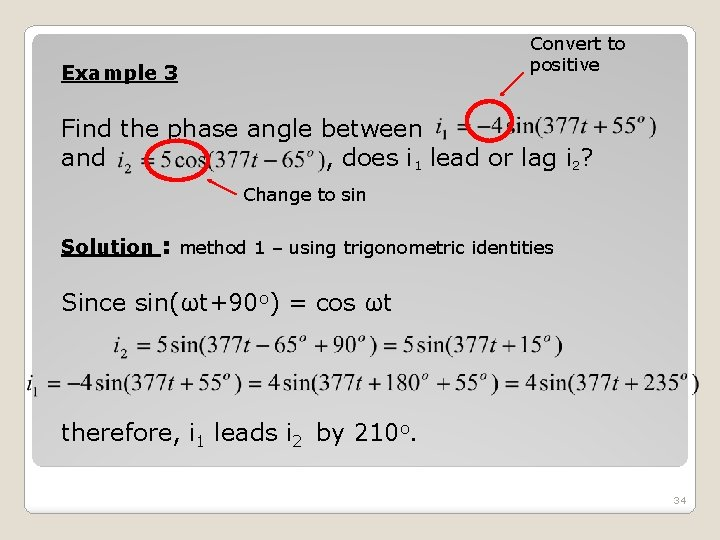 Convert to positive Example 3 Find the phase angle between and , does i
