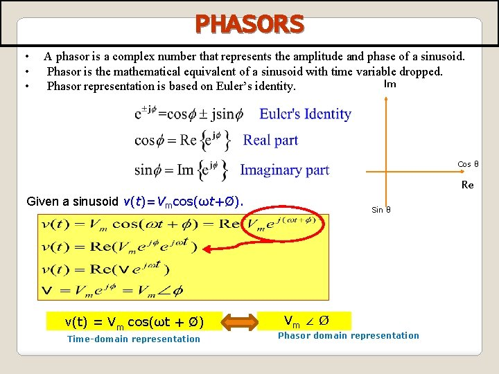 PHASORS • • • A phasor is a complex number that represents the amplitude