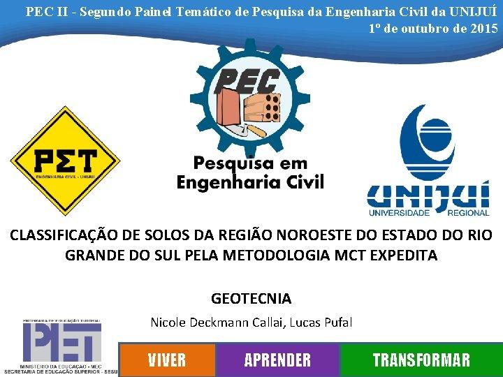 PEC II - Segundo Painel Temático de Pesquisa da Engenharia Civil da UNIJUÍ 1º