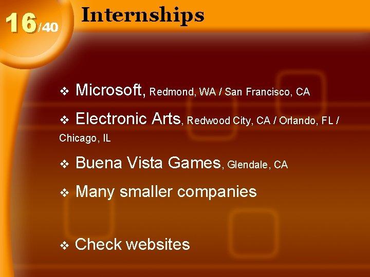 Internships 16/40 v Microsoft, Redmond, WA / San Francisco, CA v Electronic Arts, Redwood