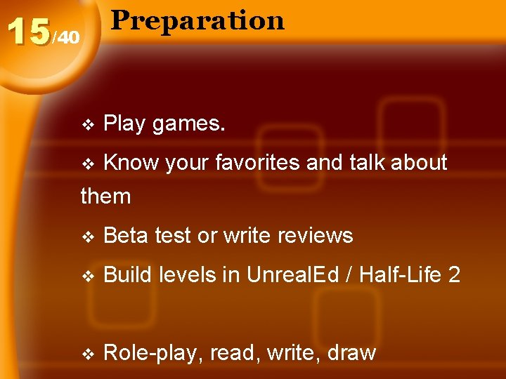 Preparation 15/40 v Play games. Know your favorites and talk about them v v