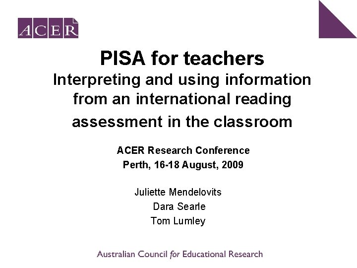 PISA for teachers Interpreting and using information from an international reading assessment in the