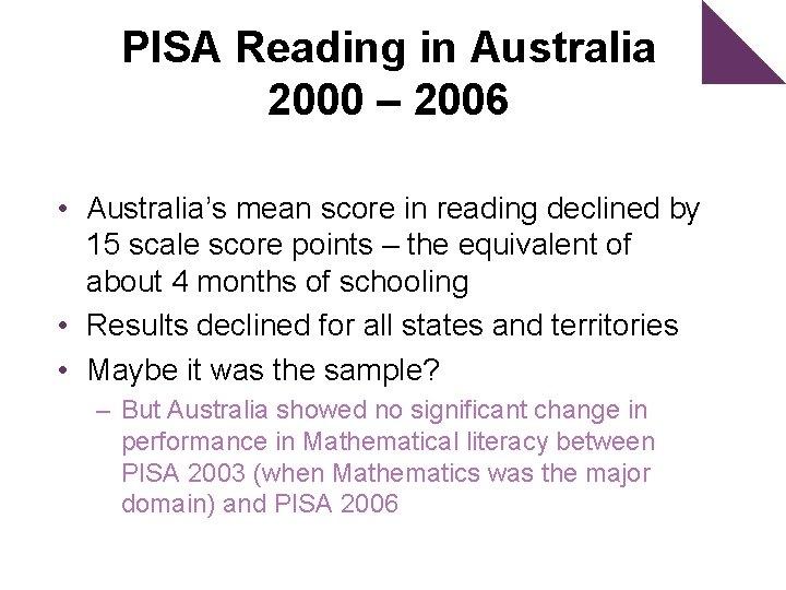 PISA Reading in Australia 2000 – 2006 • Australia's mean score in reading declined