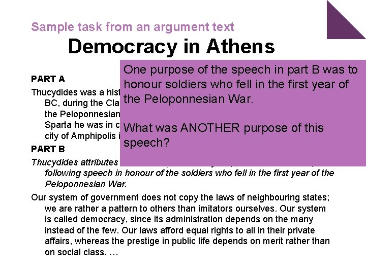 Sample task from an argument text Democracy in Athens One purpose of the speech