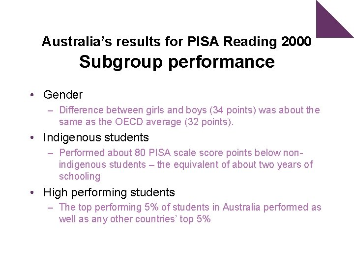 Australia's results for PISA Reading 2000 Subgroup performance • Gender – Difference between girls