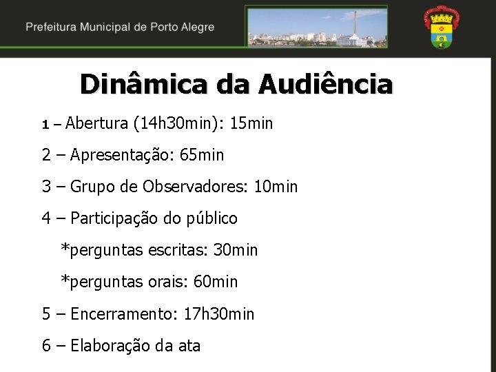 Dinâmica da Audiência 1 – Abertura (14 h 30 min): 15 min 2 –