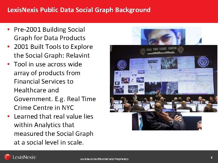 Lexis. Nexis Public Data Social Graph Background • Pre-2001 Building Social Graph for Data