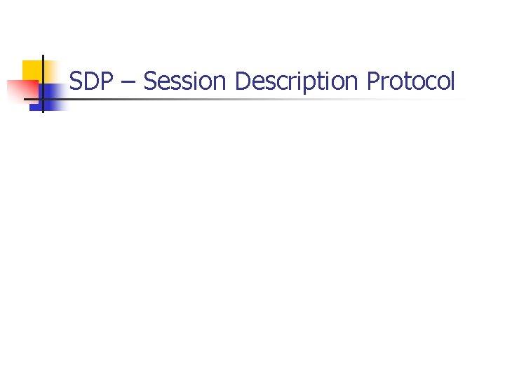 SDP – Session Description Protocol