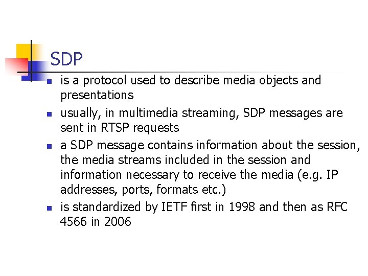 SDP n n is a protocol used to describe media objects and presentations usually,