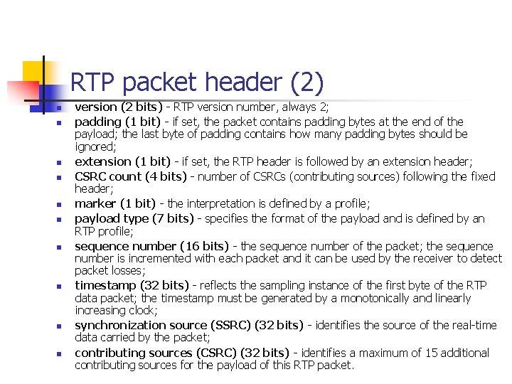RTP packet header (2) n n n n n version (2 bits) - RTP