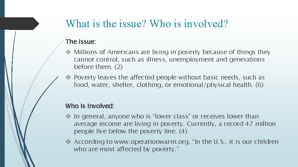 What is the issue? Who is involved? The Issue: Millions of Americans are living