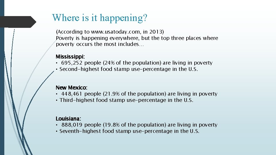 Where is it happening? (According to www. usatoday. com, in 2013) Poverty is happening